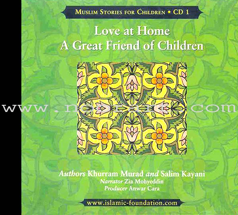 Muslims Stories For Children - Love at Home, A Great Friend of Children: CD 1 (Audio CD)