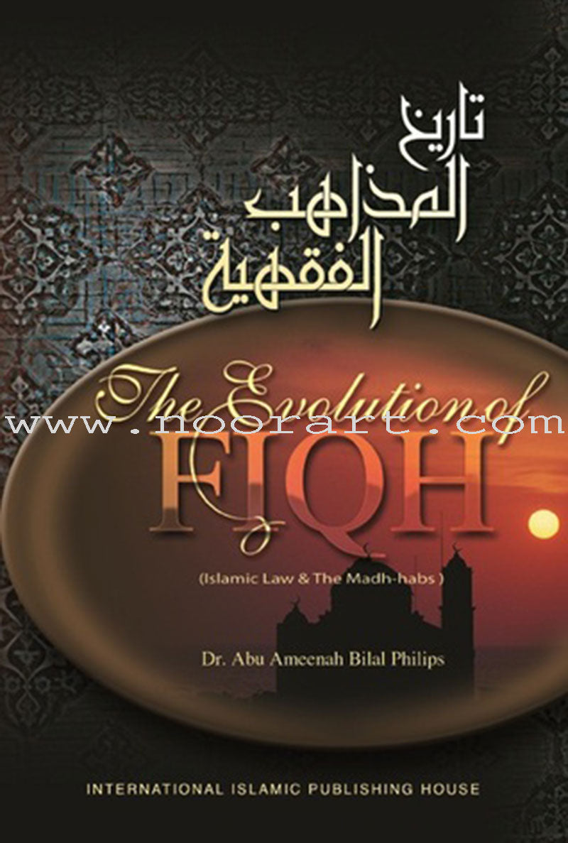 The Evolution of Fiqh Islamic Law and the Madh-habs