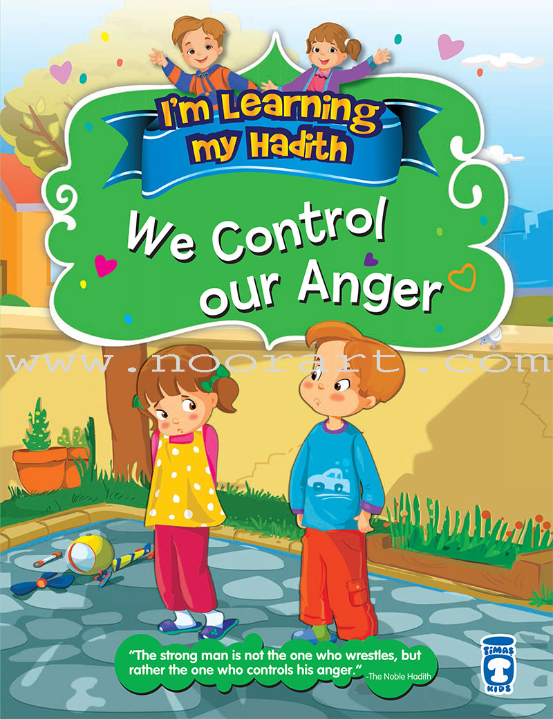 I'm Learning My Hadith – We Control Our Anger