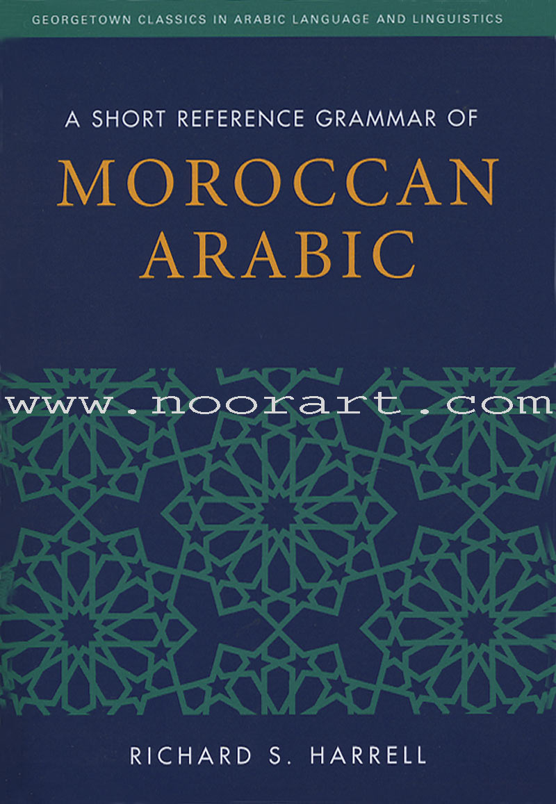 A Short Reference Grammar of Moroccan Arabic (With Downloadable MP3 Audio Files)