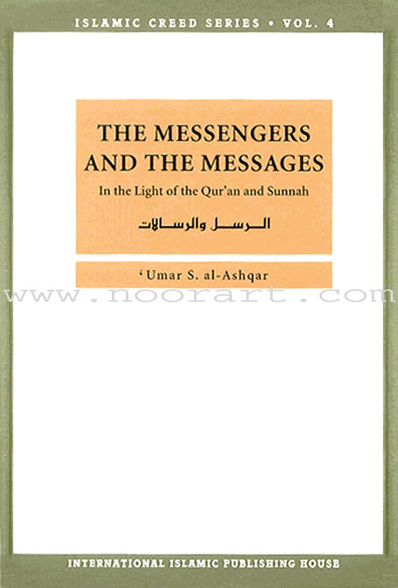 Islamic Creed Series - The Messengers and the Messages: Volume 4