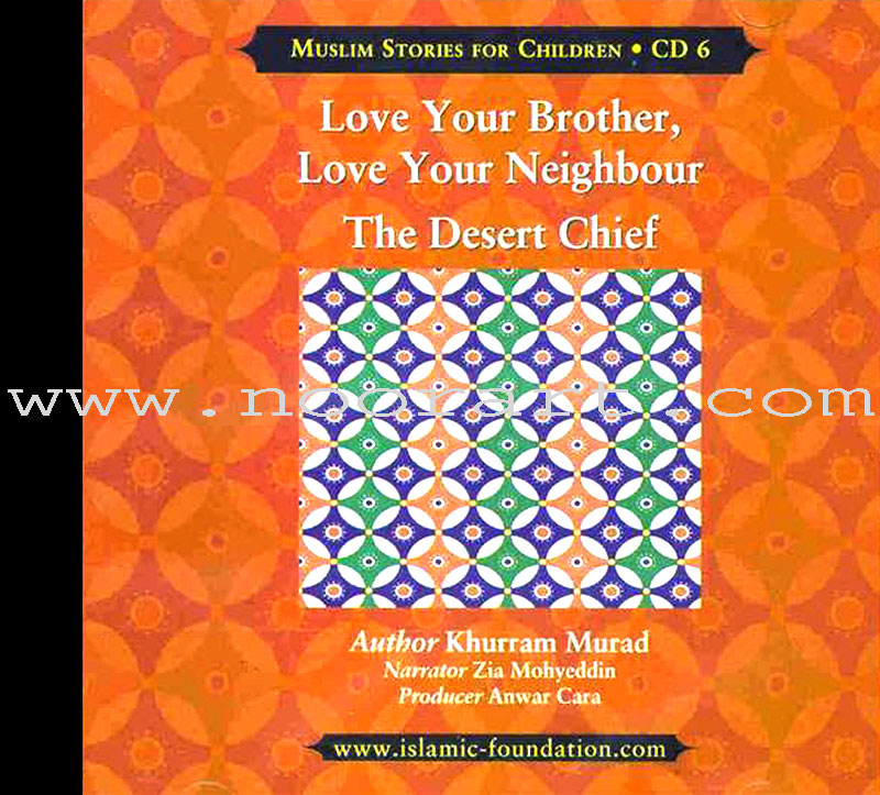 Muslims Stories For Children - Love Your Brother, Love Your Neighbour: CD 6 (Audio CD)