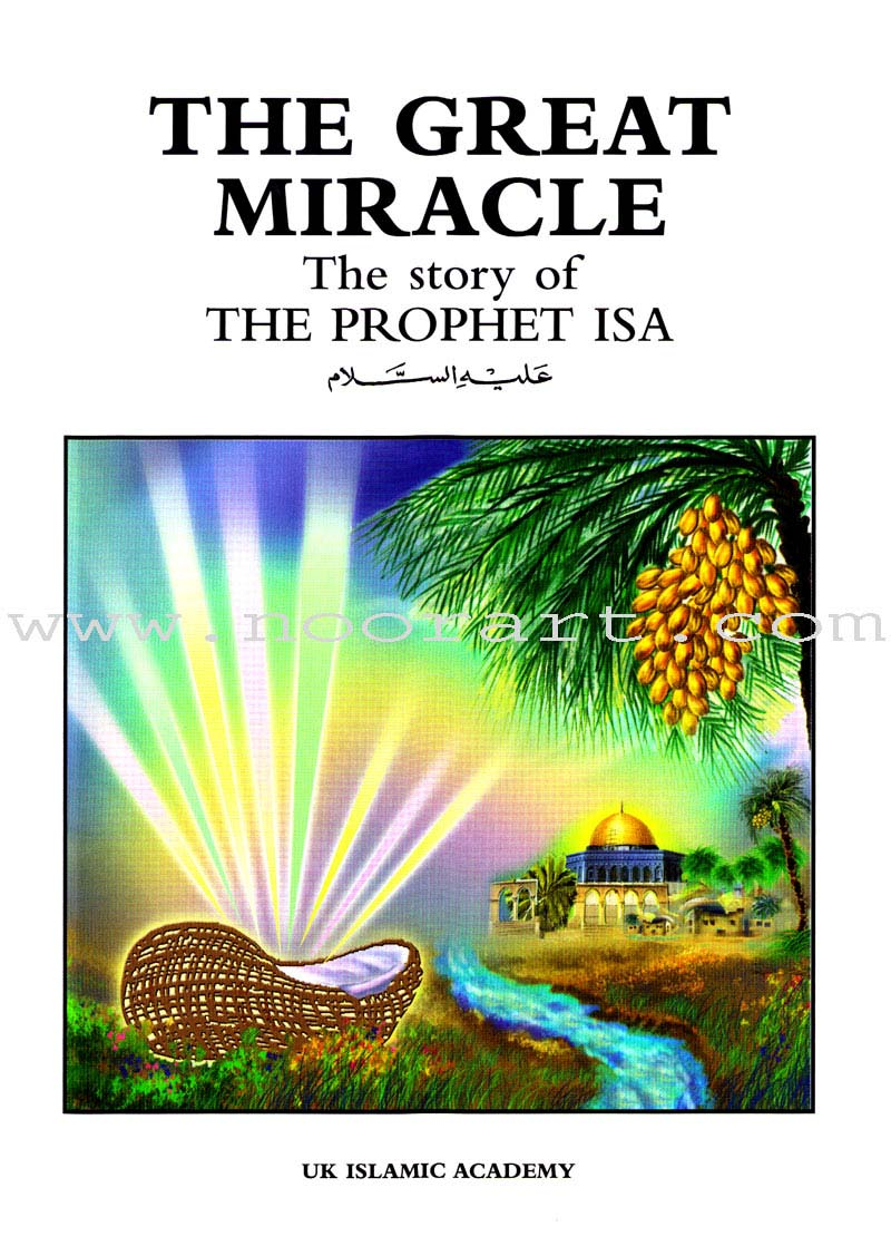 The Great Miracle - The Story of the Prophet Isa
