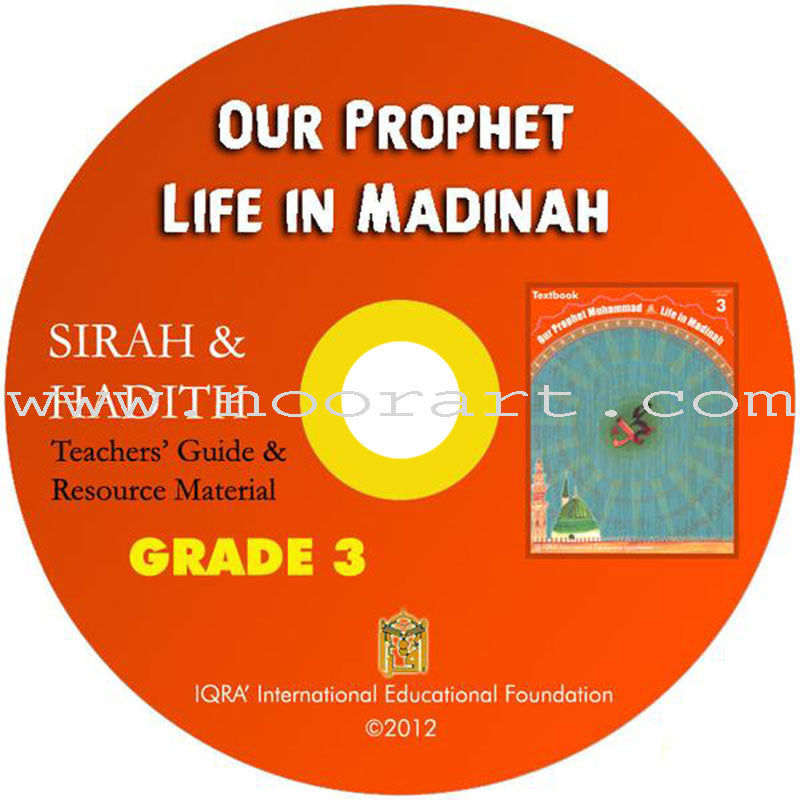 Our Prophet Muhammad(s) Teachers' Manual: Grade 3(Life in Madinah, Data CD)