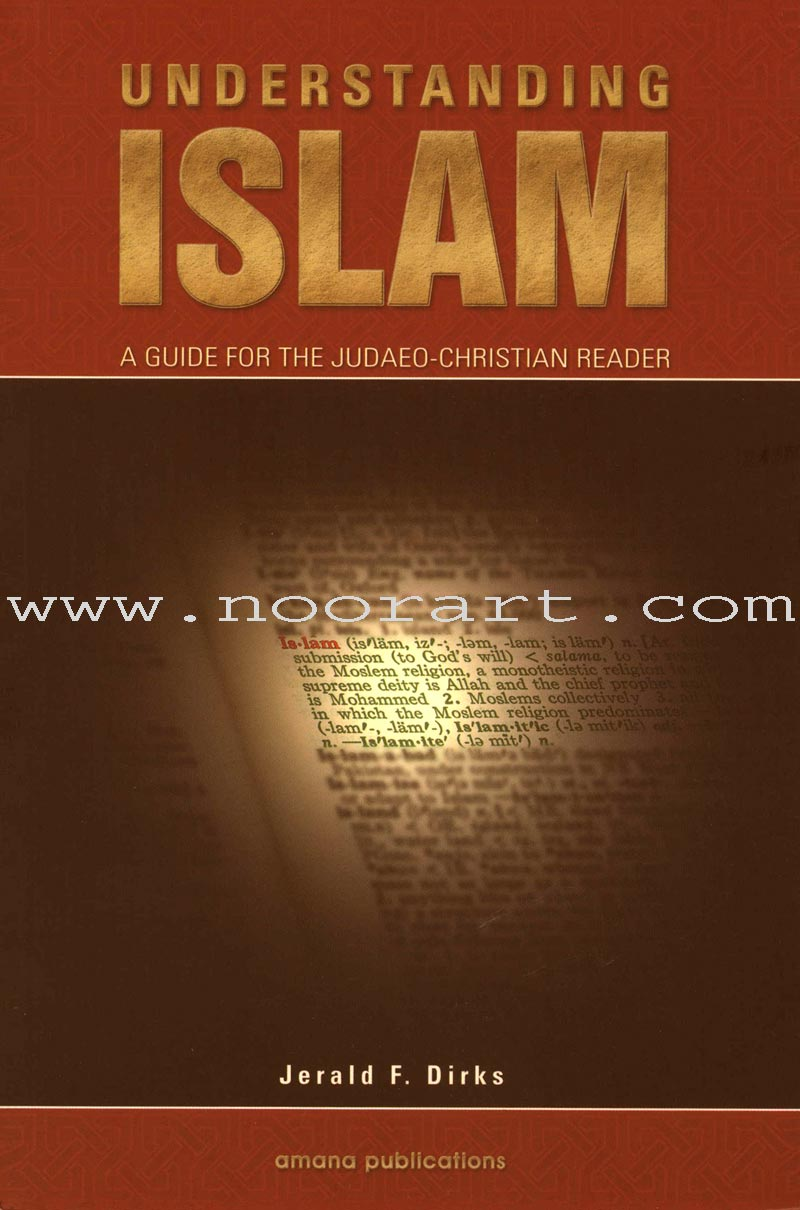 Understanding Islam - A Guide for the Judaeo-Christian Reader