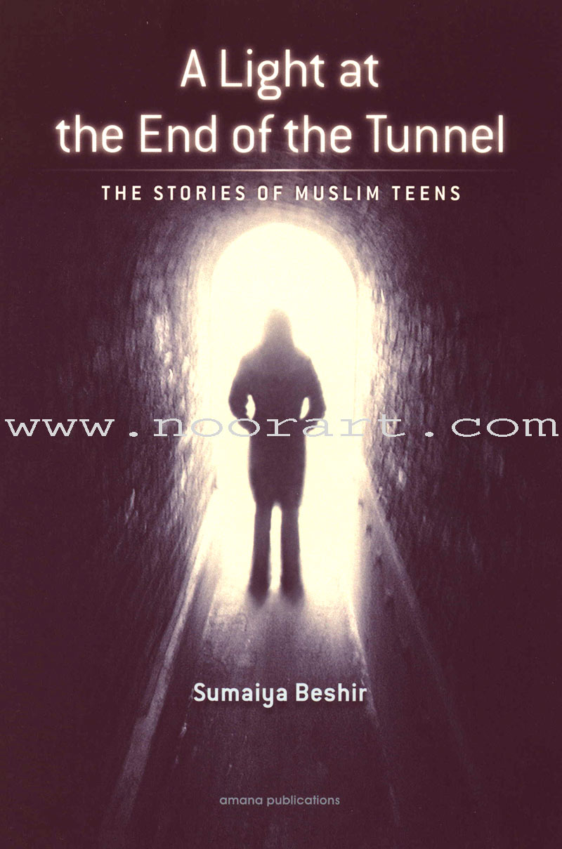 A Light at the End of the Tunnel - The Stories of Muslim Teens