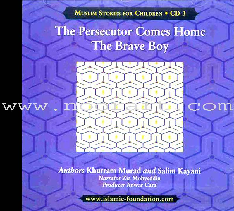 Muslims Stories For Children - The Persecutor Comes Home, The Brave Boy: CD 3 (Audio CD)