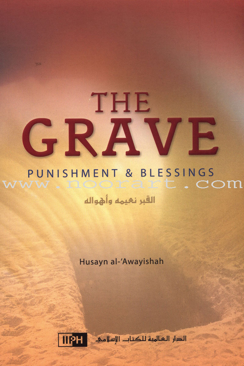 The Grave: Punishment And Blessings