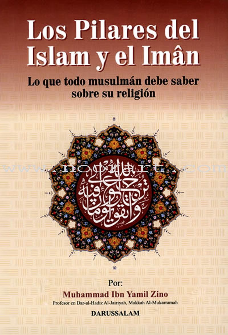 Los Pilares del Islam y el Imân - The Pillars of Islam and Iman (Spanish)