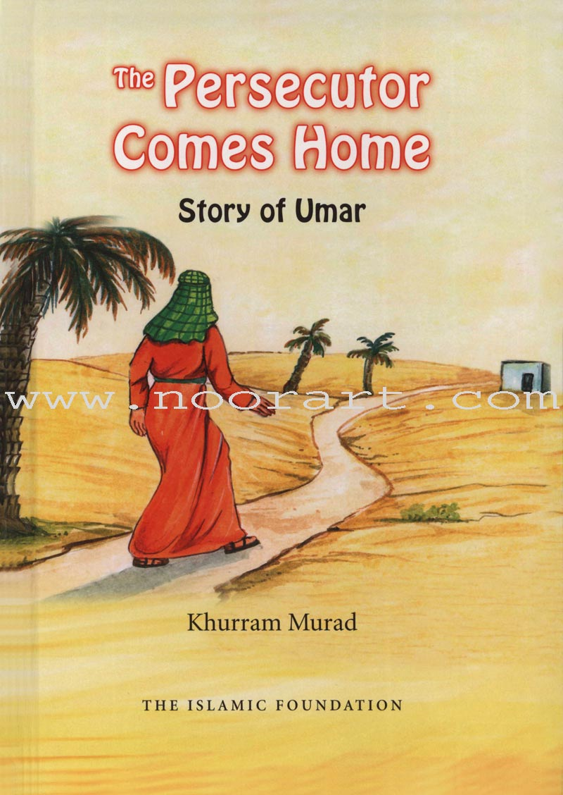 The Persecutor Comes Home - Story of Umar