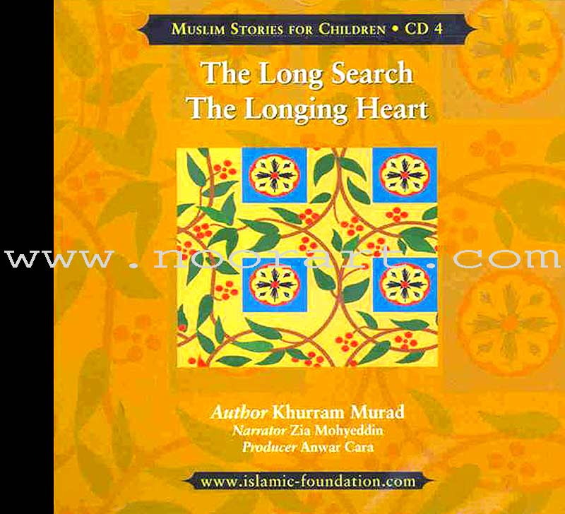 Muslims Stories For Children - The Long Search, The Longing Heart: CD 4 (Audio CD)