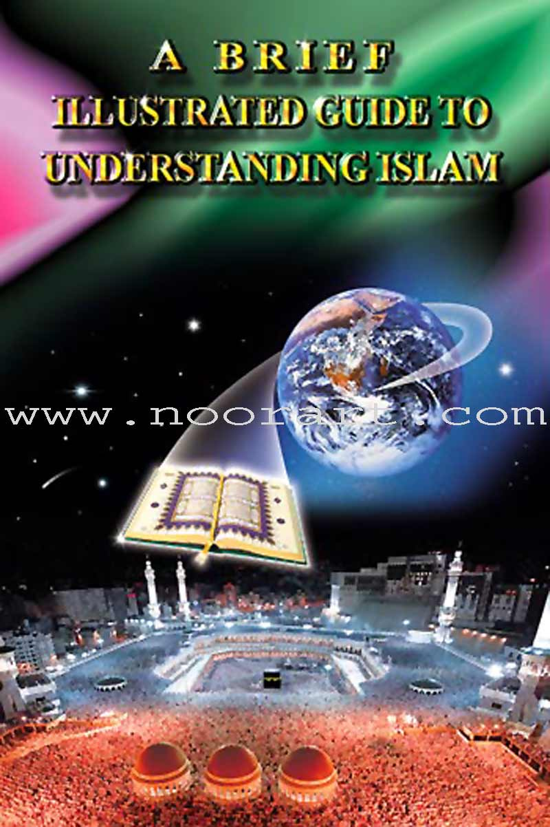 Una Breve Guia Ilustrada Para Entender el Islam - A Brief Illustrated Guide to Understanding Islam