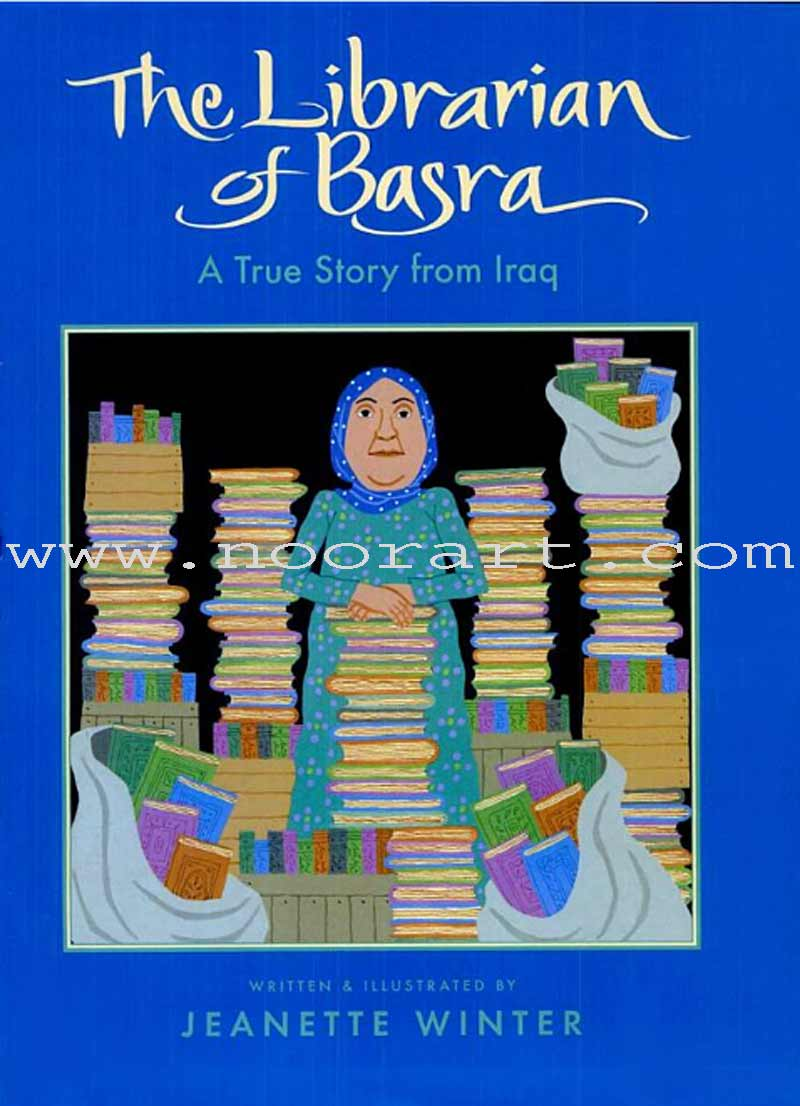 The Librarian of Basra A True Story from Iraq
