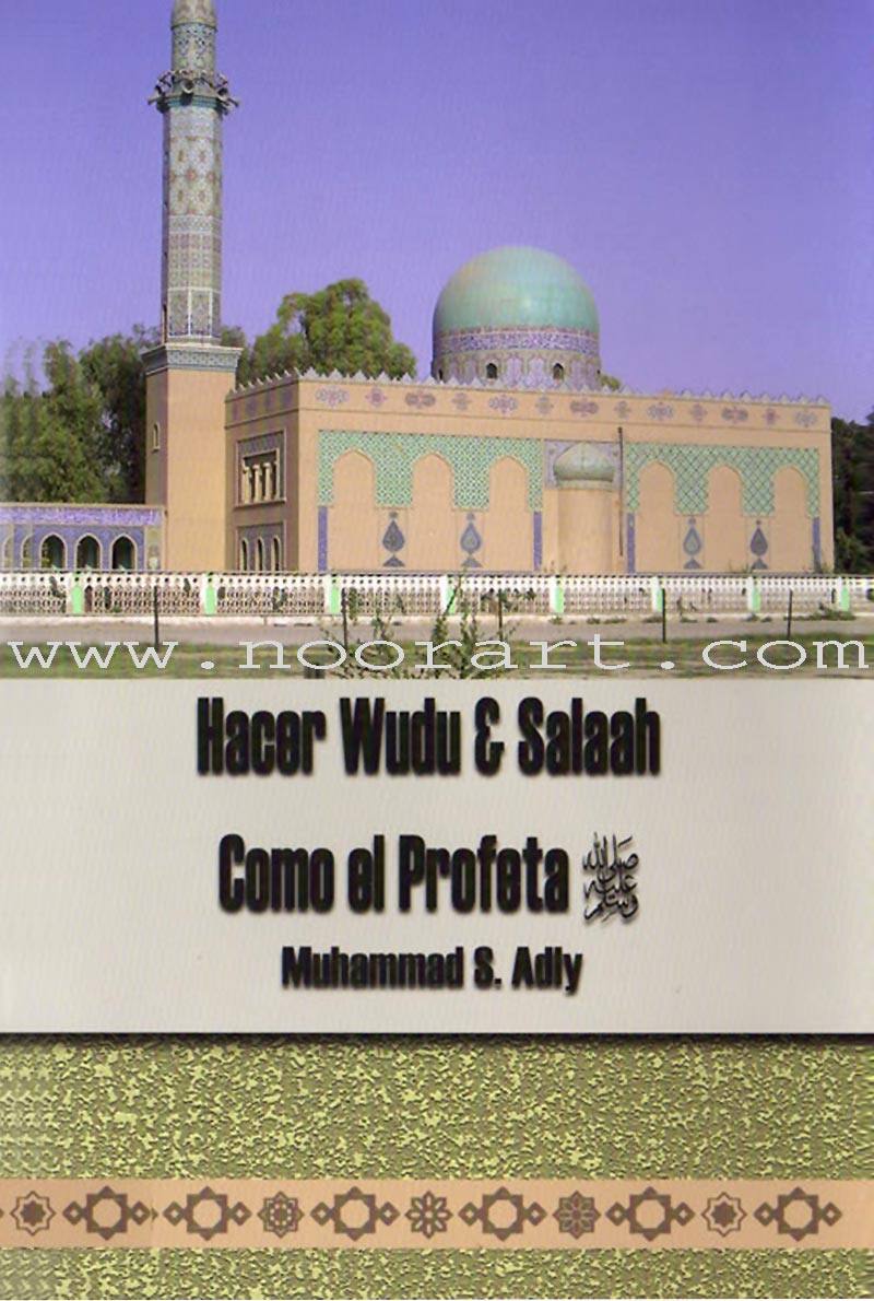 Hacer Wudu and Salaah Como el Profeta - Make Wudu and Salah Like the Prophet  (Spanish)