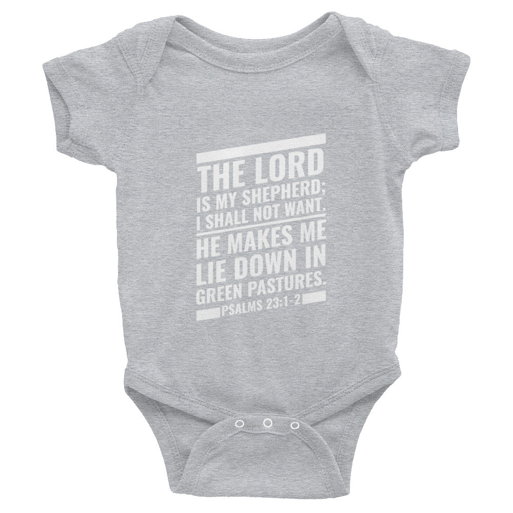 Infant Bodysuit - Psalms 23:1-2 The Lord is my shepherd; I shall not want. He makes me lie down in green pastures