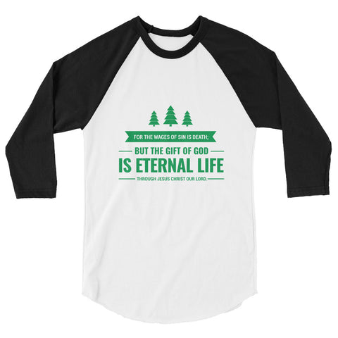 Unisex Raglan - Revelations 6:23 For the wages of sin is death. But the gift o God is eternal life through Jesus Christ our Lord