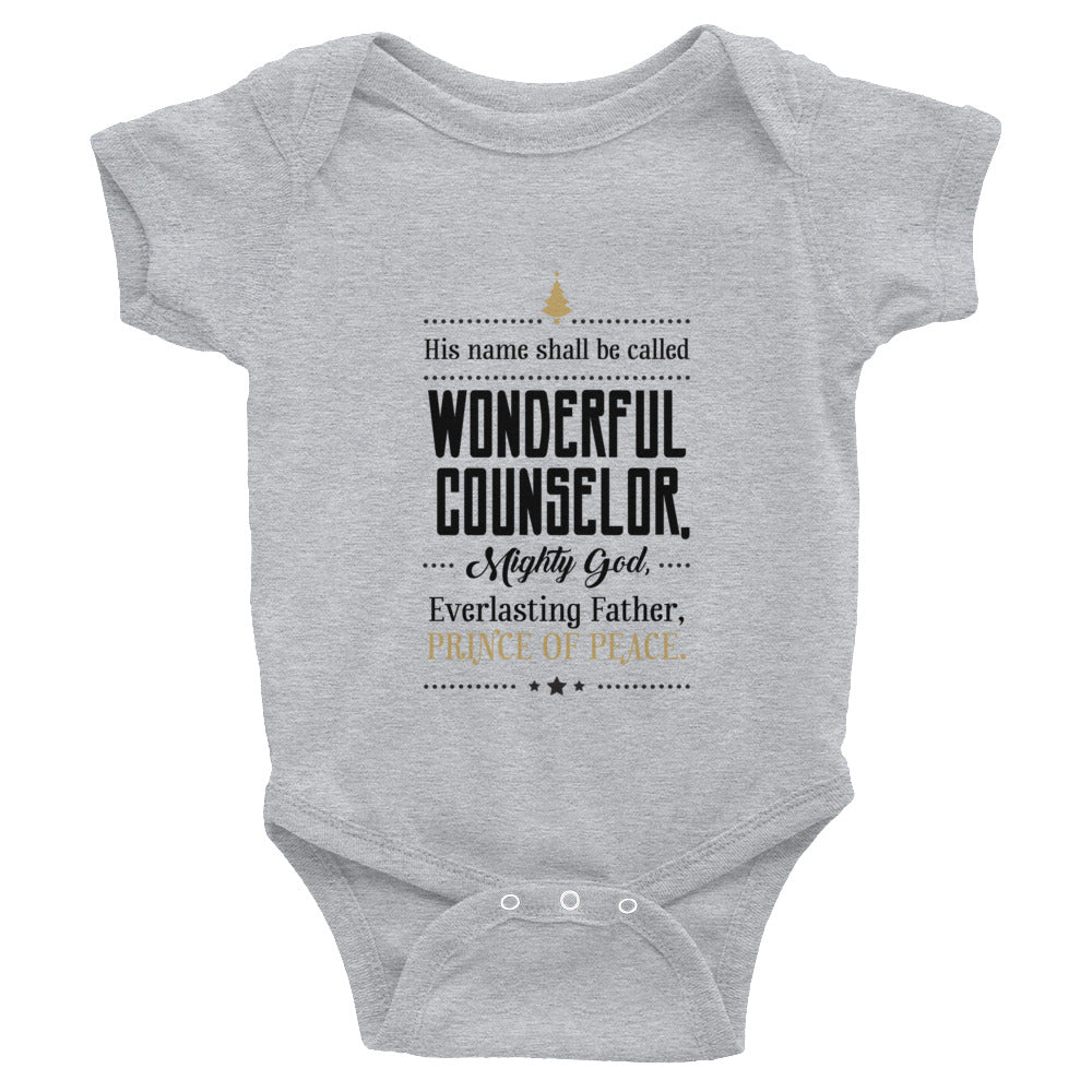 Infant Bodysuit - Isaiah 9:6 His name shall be called wonderful counsellor, mighty God, Everlasting Father, Prince of Peace.