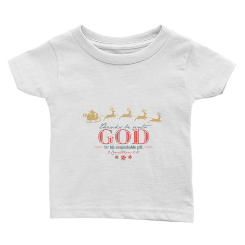 Infant Tee - 2 Corinthians 9:15 Thanks be unto God for His unspeakable Gift