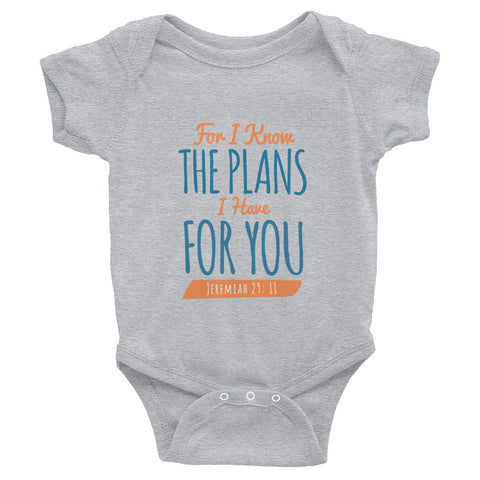 Infant Bodysuit - Jeremiah 29:11 For I know the plans I have for you