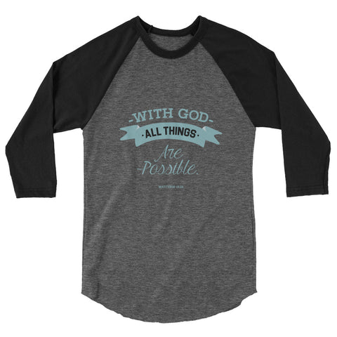 Unisex Raglan - Matthew 19:26 With God, all things are possible