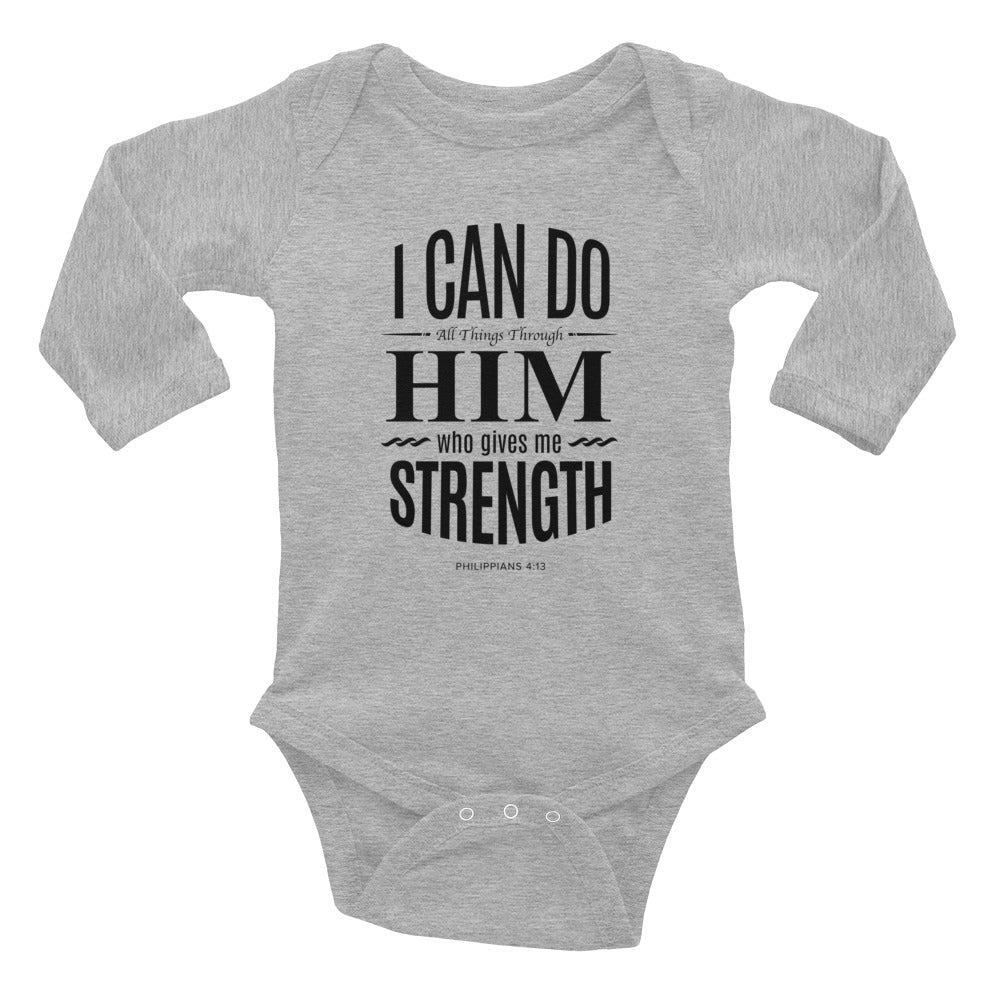 Infant Long Sleeve Bodysuit - Philippians 4:13 I can do all things through Him who gives me strength