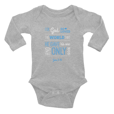 Infant Long Sleeve Bodysuit - John 3:16 For God so loved that world that he gives His one and only son.
