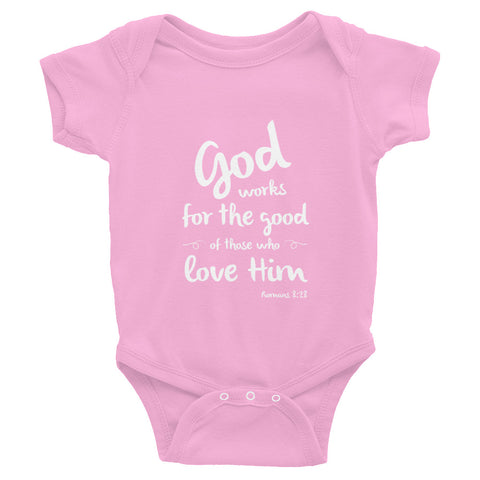 Infant Bodysuit - Romans 8:28 God works for the good of all those that love Him