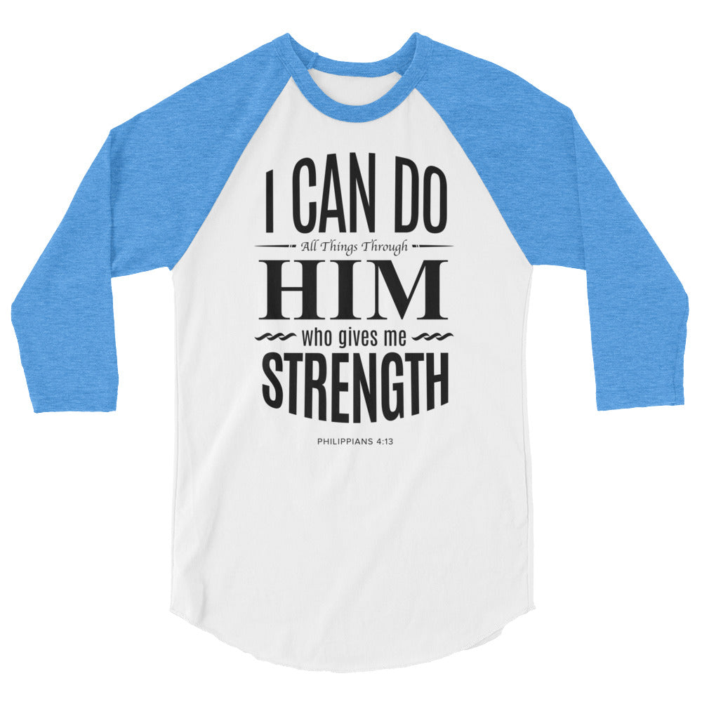 Unisex Raglan - Philippians 4:13 I can do all things through Him who gives me strength