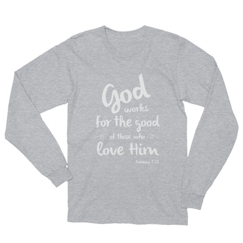 Unisex Long Sleeve T-Shirt - Romans 8:28 God works for the good of all those that love Him