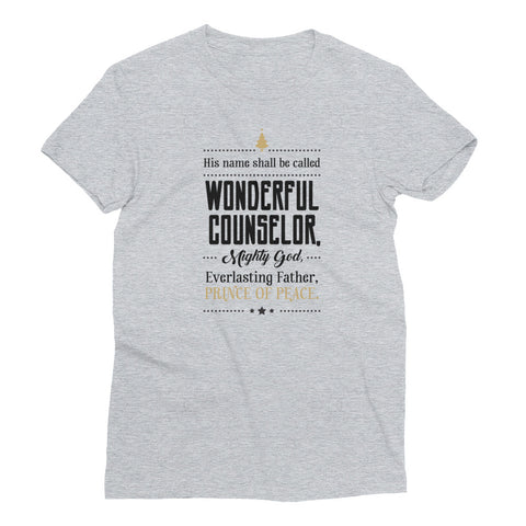 Women's Short Sleeve T-Shirt - Isaiah 9:6 His name shall be called wonderful counsellor, mighty God, Everlasting Father, Prince of Peace