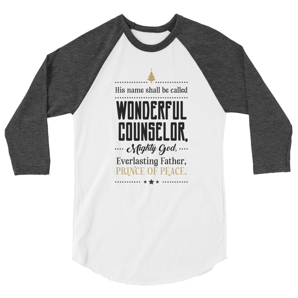 Unisex Raglan - Isaiah 9:6 His name shall be called wonderful counselor, mighty God, Everlasting Father, Prince of Peace