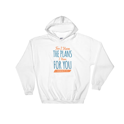Women's Pullover Hoodies - Jeremiah 29:11 For I know the plans I have for you