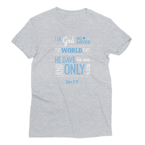 Women's Short Sleeve T-Shirt - John 3:16 For God so loved that world that he gives His one and only son
