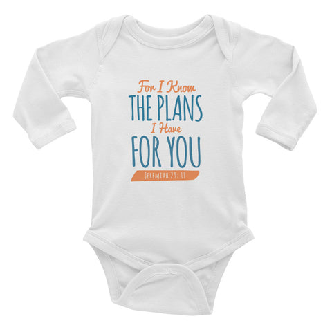 Infant Long Sleeve Bodysuit - Jeremiah 29:11 For I know the plans I have for you