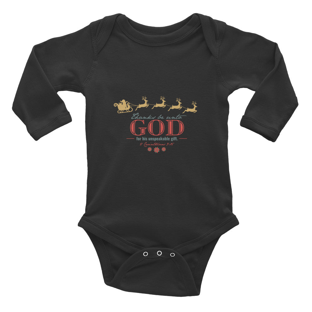 Infant Long Sleeve Bodysuit - 2 Corinthians 9:15 Thanks be unto God for His unspeakable Gift