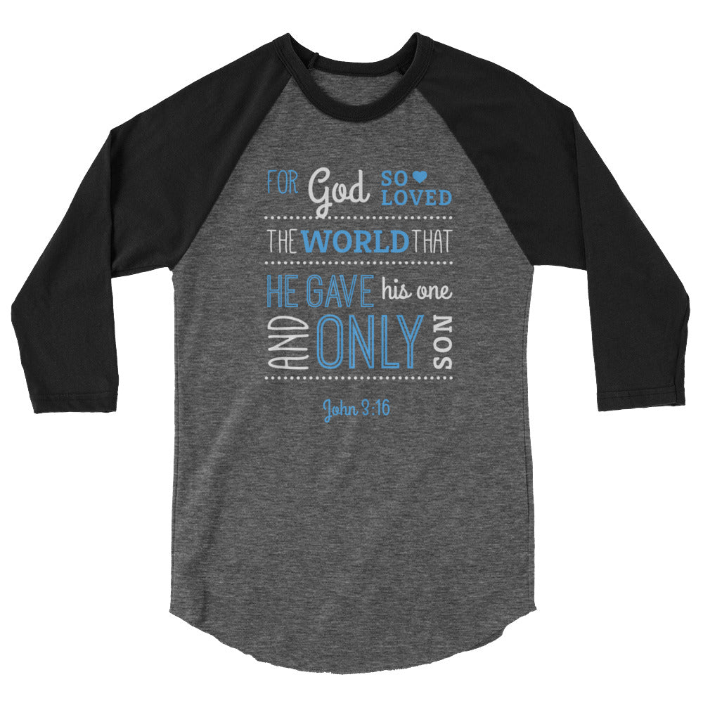 Unisex Raglan - John 3:16 For God so loved that world that he gives His one and only son