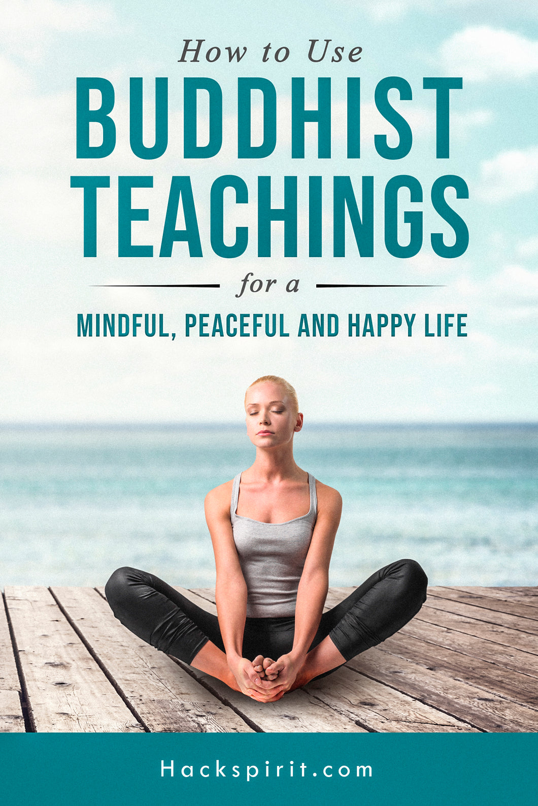 How to Use Buddhist Teachings for a Mindful, Peaceful and Happy Life
