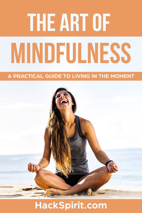 The Art of Mindfulness: A Practical Guide to Living in the Moment