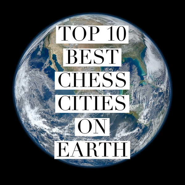 10 best chess cities on earth