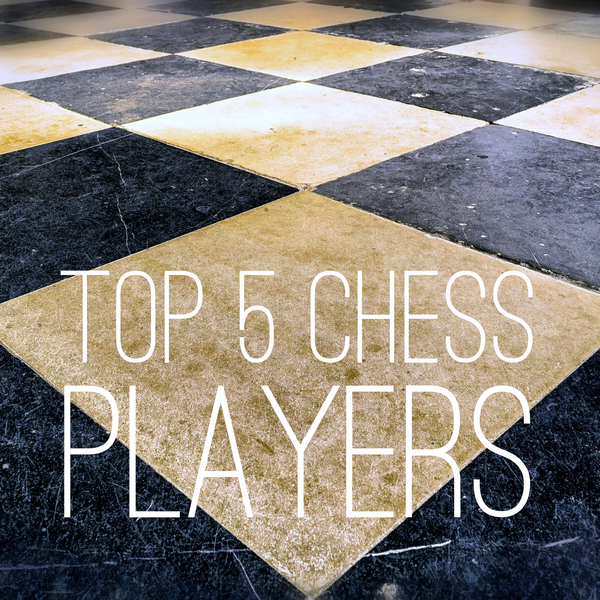 The top 5 chess players in the world