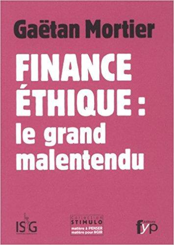 Finance éthique : le grand malentendu - fypeditions