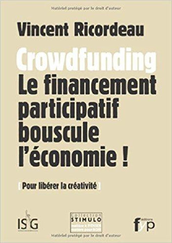 Crowdfunding : Le financement participatif bouscule l'économie ! - fypeditions