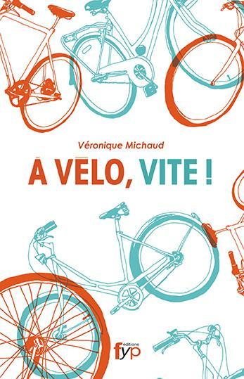 À vélo, vite ! - fypeditions