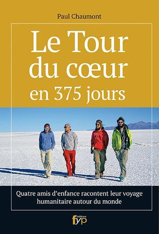 Le Tour du coeur en 375 jours - fypeditions