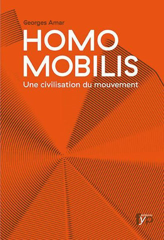 Homo mobilis - Une civilisation du mouvement - fypeditions