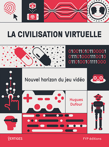 La civilisation virtuelle - fypeditions
