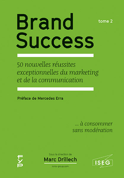Brand Success. 50 nouvelles réussites exceptionnelles du marketing et de la communication. Tome 2 - fypeditions