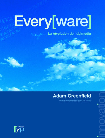 Everyware : La révolution de l'ubimédia - fypeditions