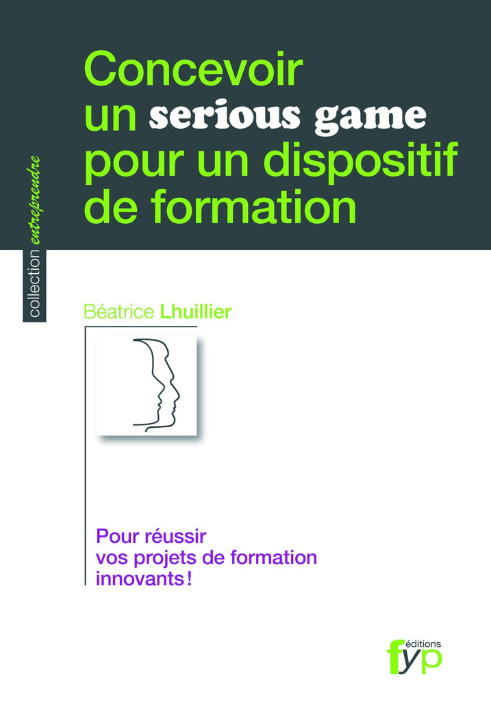 Concevoir un serious game pour un dispositif de formation - fypeditions