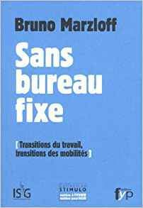 Sans bureau fixe. Transitions du travail, transitions des mobilités - fypeditions